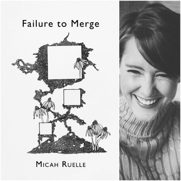 the cover of Failure to Merge, featuring abstract black and white drawings, next to a black and white photo of the author Micah Ruelle