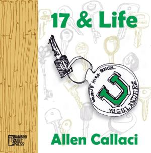 Cover Art for 17 & Life by Allen Callaci